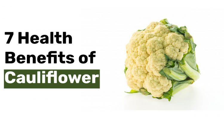 7 Health Benefits of Cauliflower