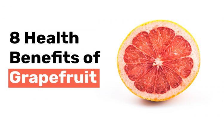 8 Health Benefits of Grapefruit