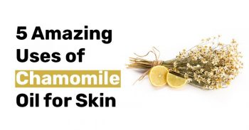 5 Amazing Uses of Chamomile Oil for Skin
