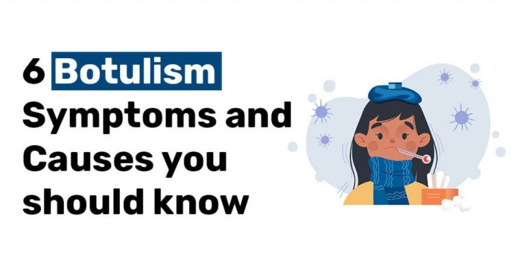 6 Botulism Symptoms and Causes you should know