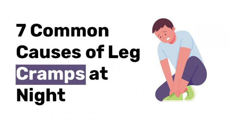 7 Common Causes of Leg Cramps at Night