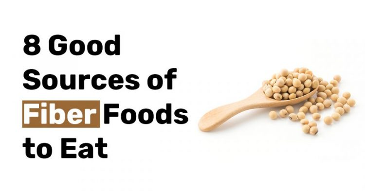 8 good sources of fibers food to eat