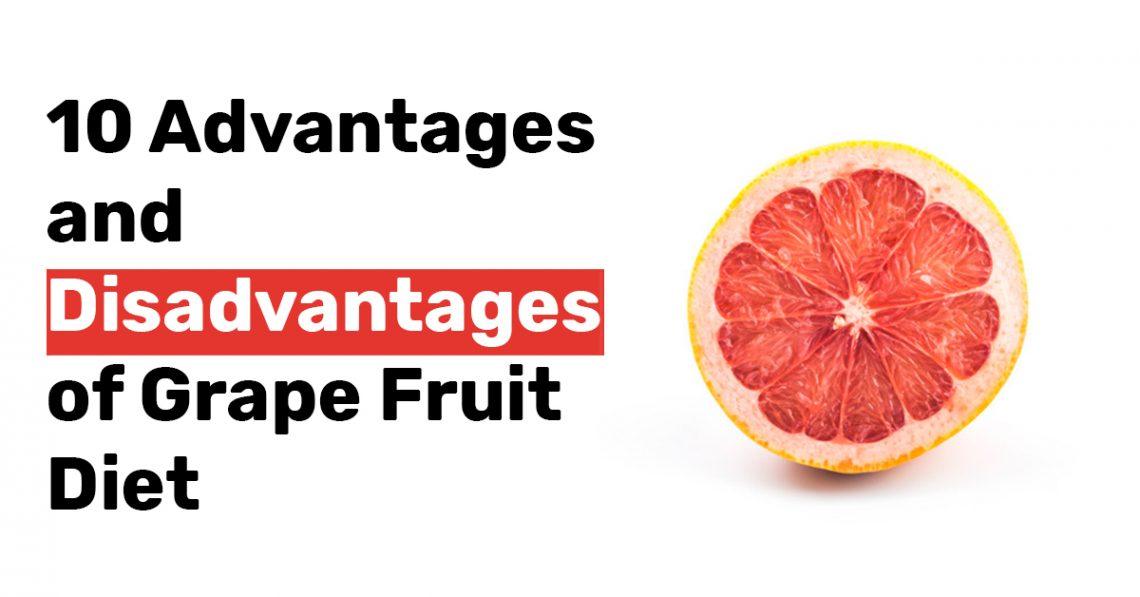10 Advantages and Disadvantages of Grape Fruit Diet