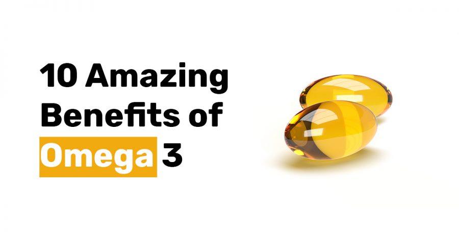 10 Amazing Benefits of Omega 3