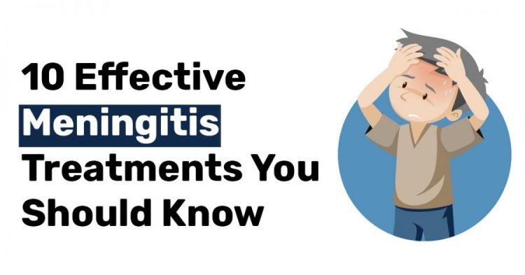 10 Effective Meningitis Treatments You Should Know