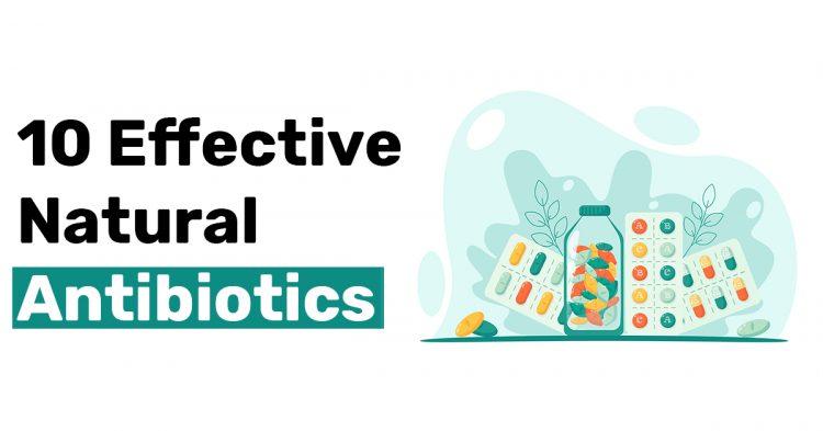 10 Effective Natural Antibiotics