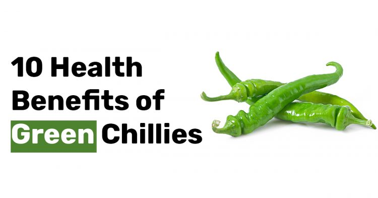 10 Health Benefits of Green Chillies