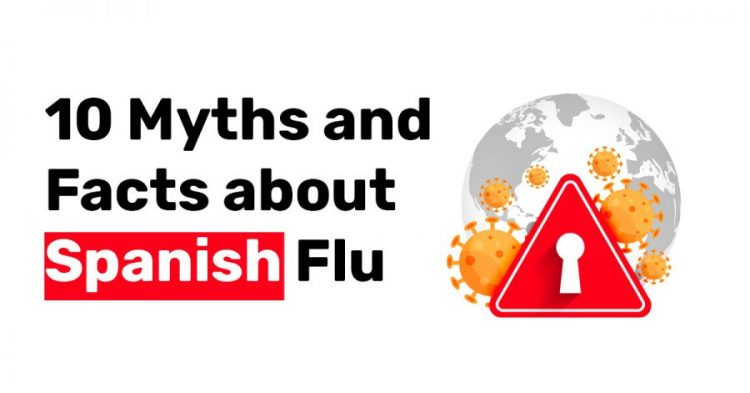 10 Myths and Facts about Spanish Flu