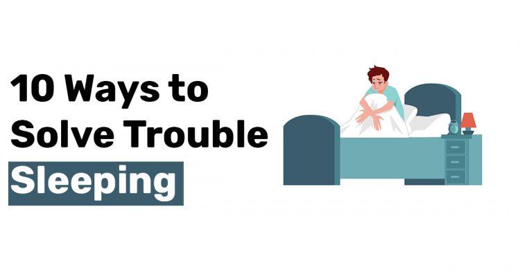 10 Ways to Solve Trouble Sleeping