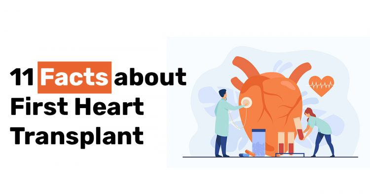 11 Facts about First Heart Transplant