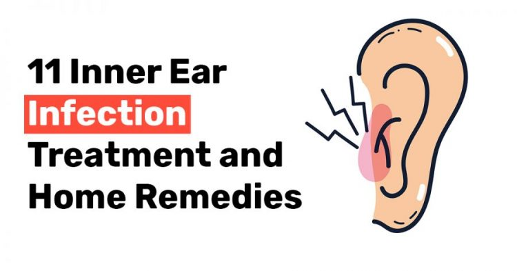 11 Inner Ear Infection Treatment and Home Remedies