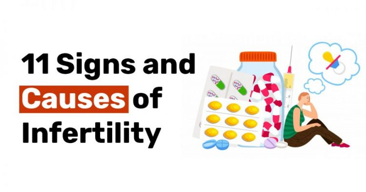 11 Signs and Causes of Infertility