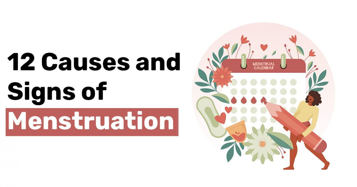 12 Causes and Signs of Menstruation