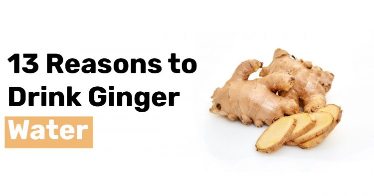 13 Reasons to Drink Ginger Water