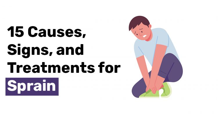 15 Causes Signs and Treatments for Sprain