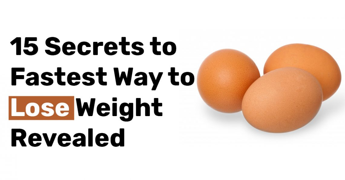 15 Secrets to Fastest Way to Lose Weight Revealed