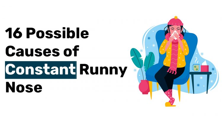 16 Possible Causes of Constant Runny Nose