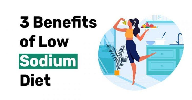 3 Benefits of Low Sodium Diet2