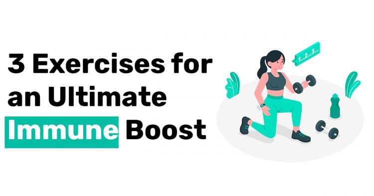 3 Exercises for an Ultimate Immune Boost