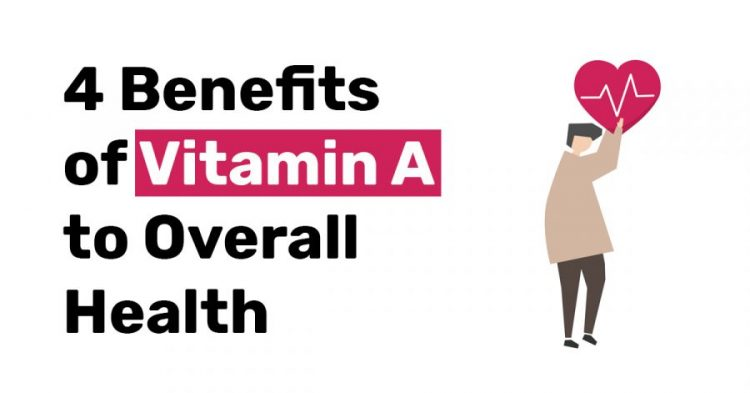 4 Benefits of vitamin A to overall health