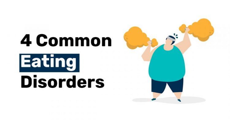 4 Common Eating Disorders 1