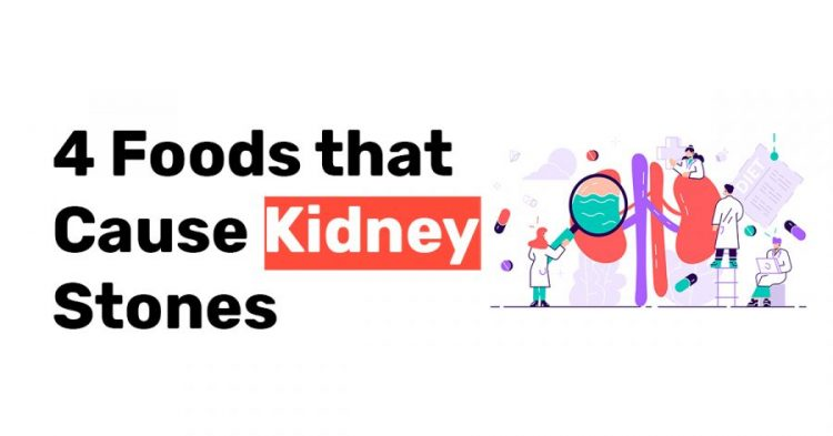 4 Foods that Cause Kidney Stones