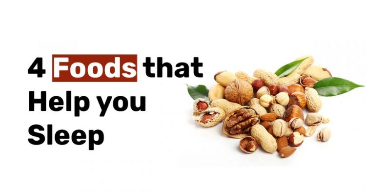 4 Foods that Help you Sleep