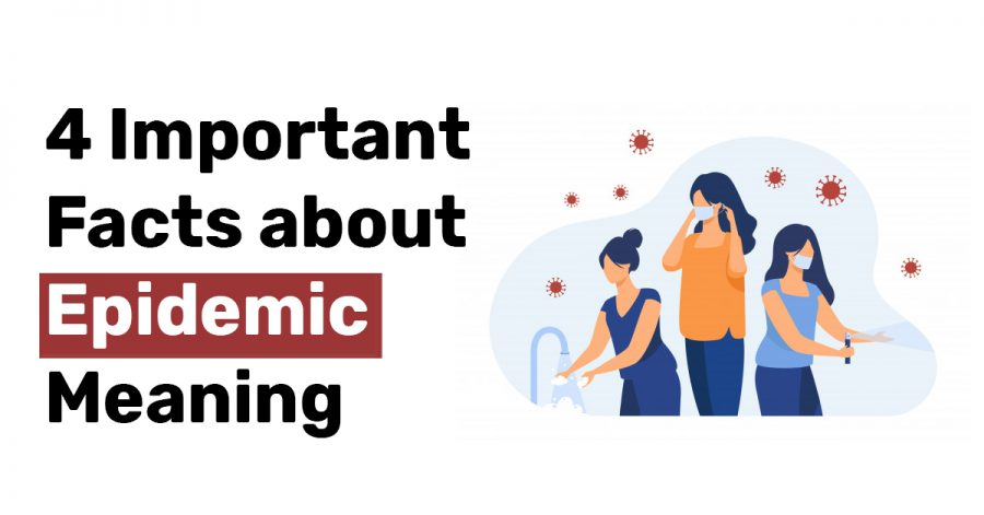 4 Important Facts about Epidemic Meaning