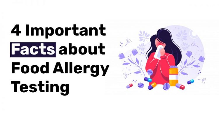 4 Important Facts about Food Allergy Testing