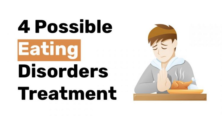 4 Possible Eating Disorders Treatment 1