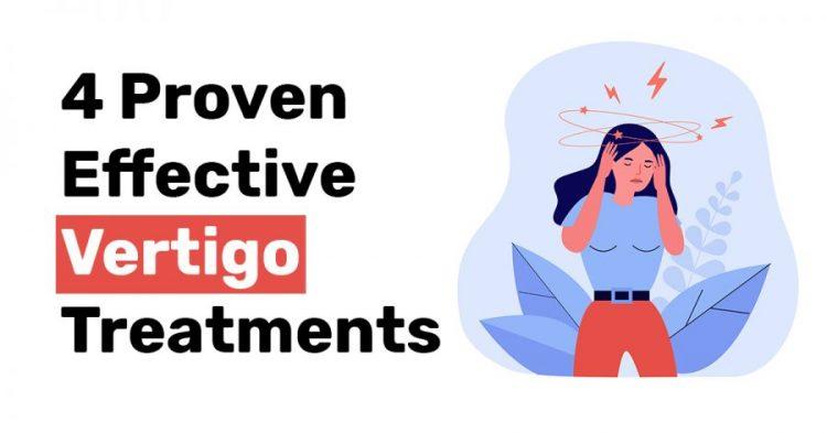 4 Proven Effective Vertigo Treatments