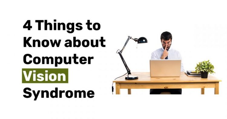 4 Things to Know about Computer Vision Syndrome1
