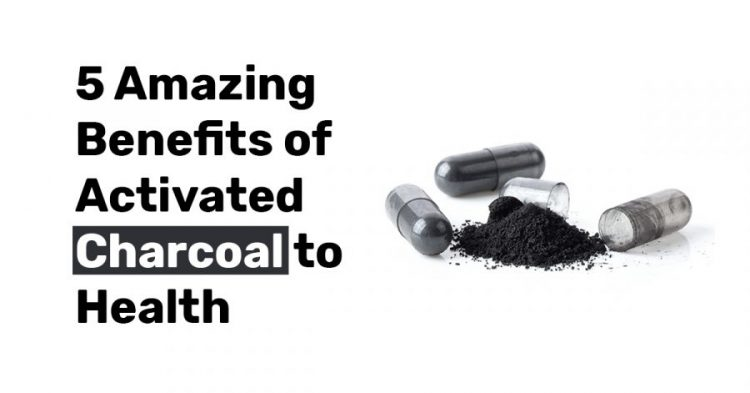 5 Amazing Benefits of Activated Charcoal to Health1
