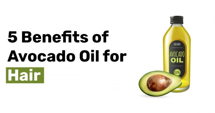 5 Benefits of Avocado Oil for Hair
