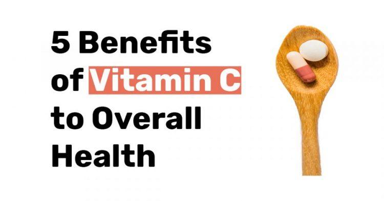 5 Benefits of Vitamin C to Overall Health.jpg1