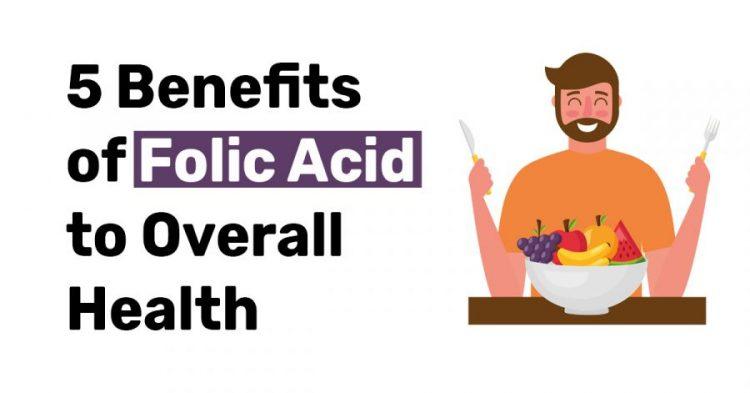 5 Benefits of folic acid to overall health