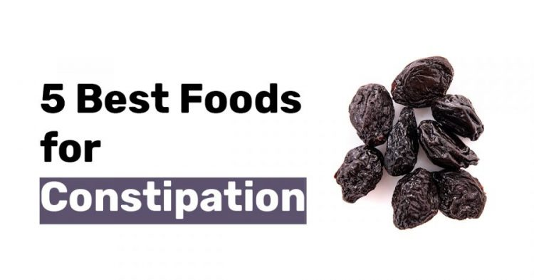 5 Best Foods for Constipation