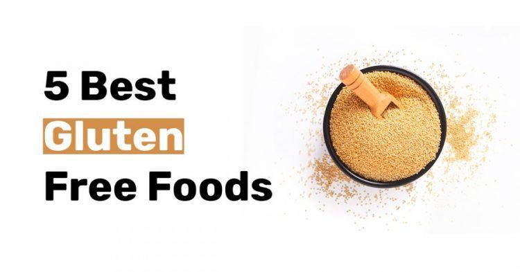 5 Best Gluten Free Foods