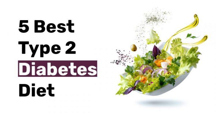 5 Best type 2 diabetese diet