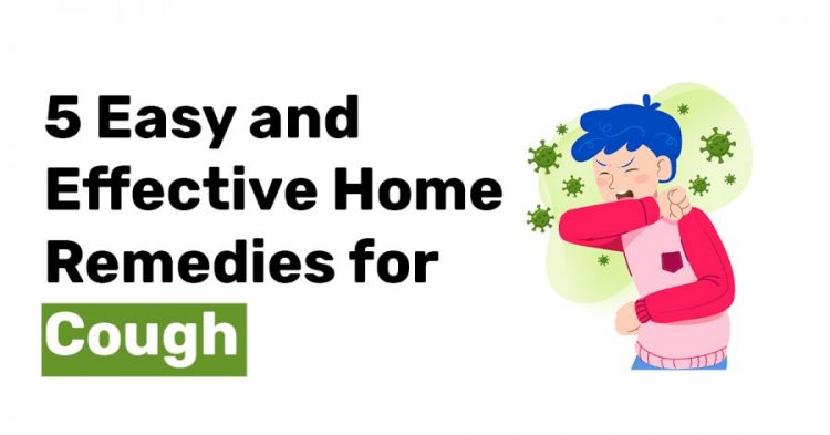 5 Easy and Effective Home Remedies for Cough