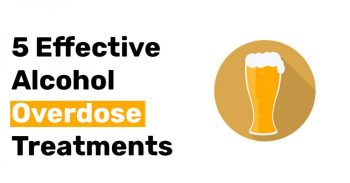 5 Effective Alcohol Overdose Treatments