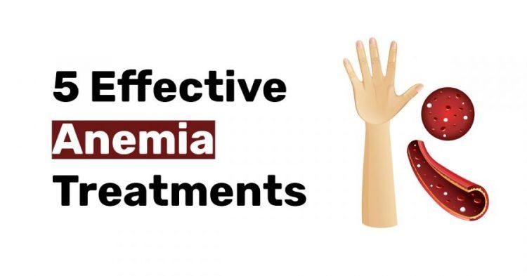 5 Effective Anemia Treatments