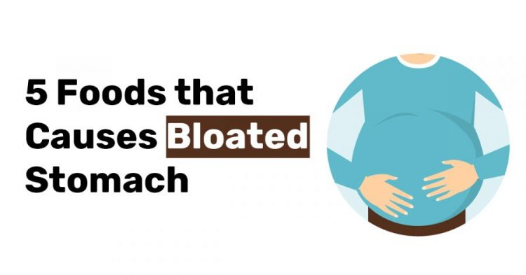 5 Foods that Causes Bloated Stomach 1