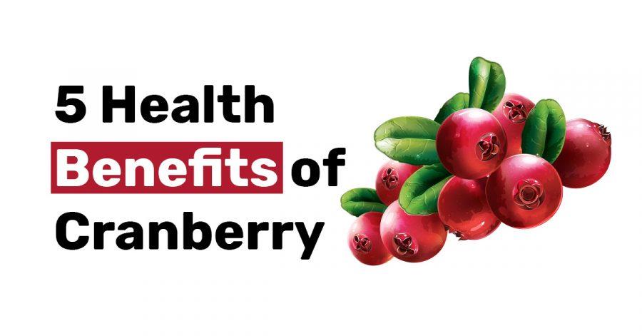 5 Health Benefits of Cranberry