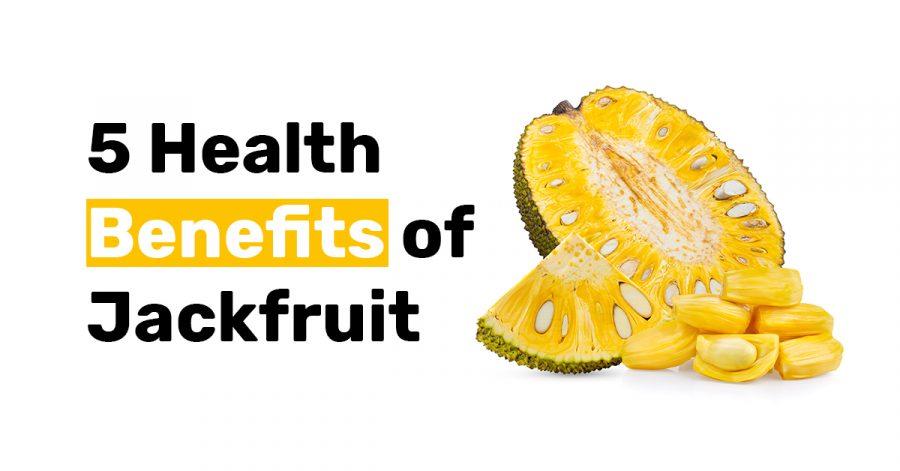5 Health Benefits of Jackfruit