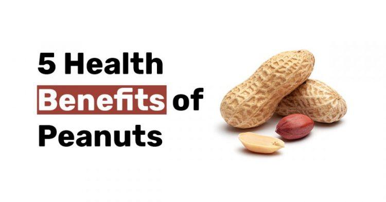 5 Health Benefits of Peanuts