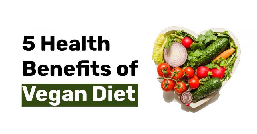 5 Health Benefits of Vegan Diet.
