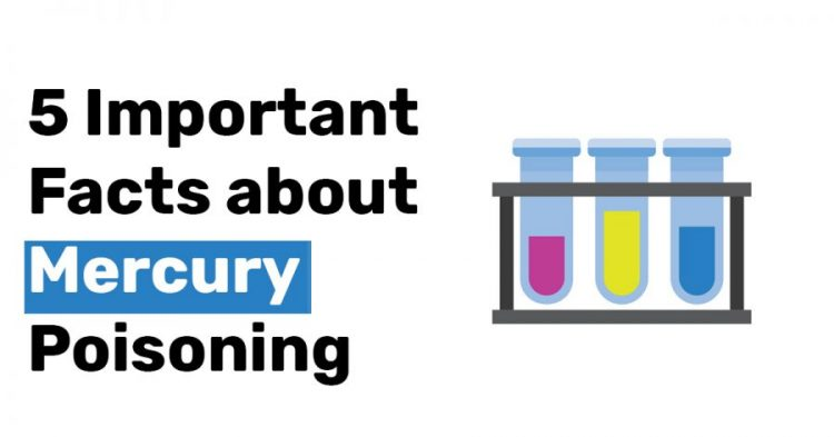 5 Important Facts about Mercury Poisoning