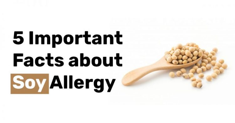 5 Important Facts about Soy Allergy