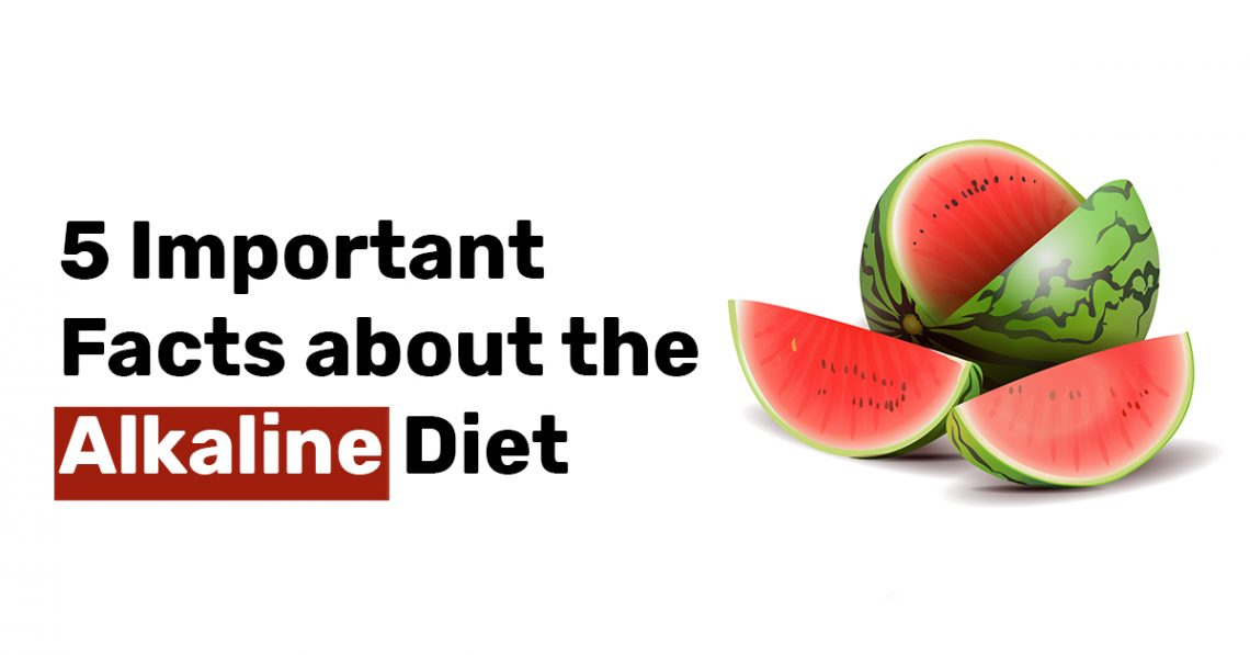 5 Important Facts about the Alkaline Diet